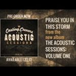 Casting Crowns – Praise You In This Storm (Acoustic Version)