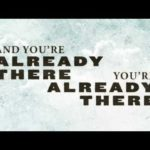 Casting Crowns – Already There (Official Lyric Video)
